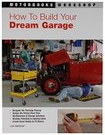 How to Build Your Dream Garage by Lee Klancher